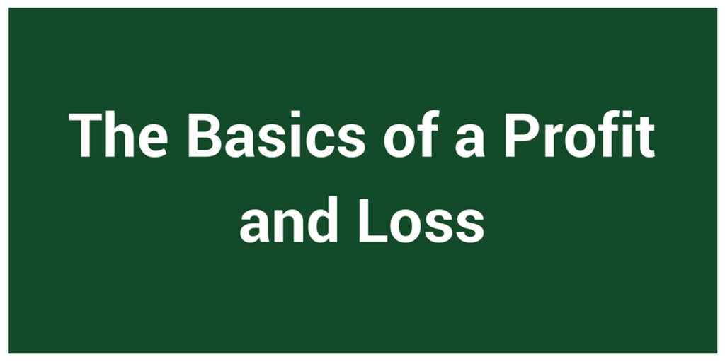 The Basics of a Profit and Loss